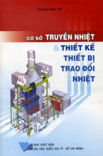 Cơ sở truyền nhiệt và thiết kế thiết bị trao đổi nhiệt