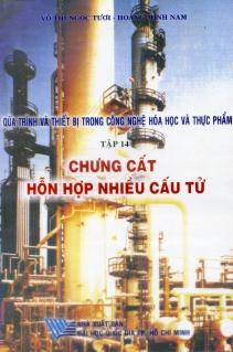 Quá trình và thiết bị trong công nghệ hóa học và thực phẩm; Tập 14: Chưng cất hỗn hợp nhiều cấu tử